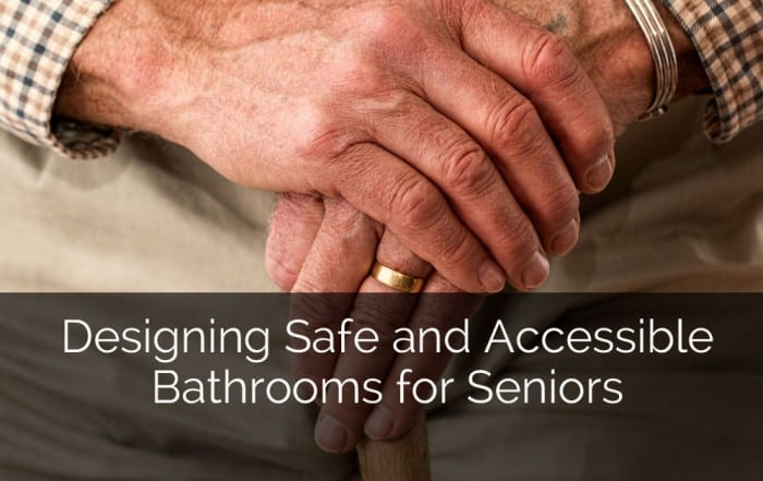 Designing Safe and Accessible Bathrooms for Seniors - Sebring Design Build