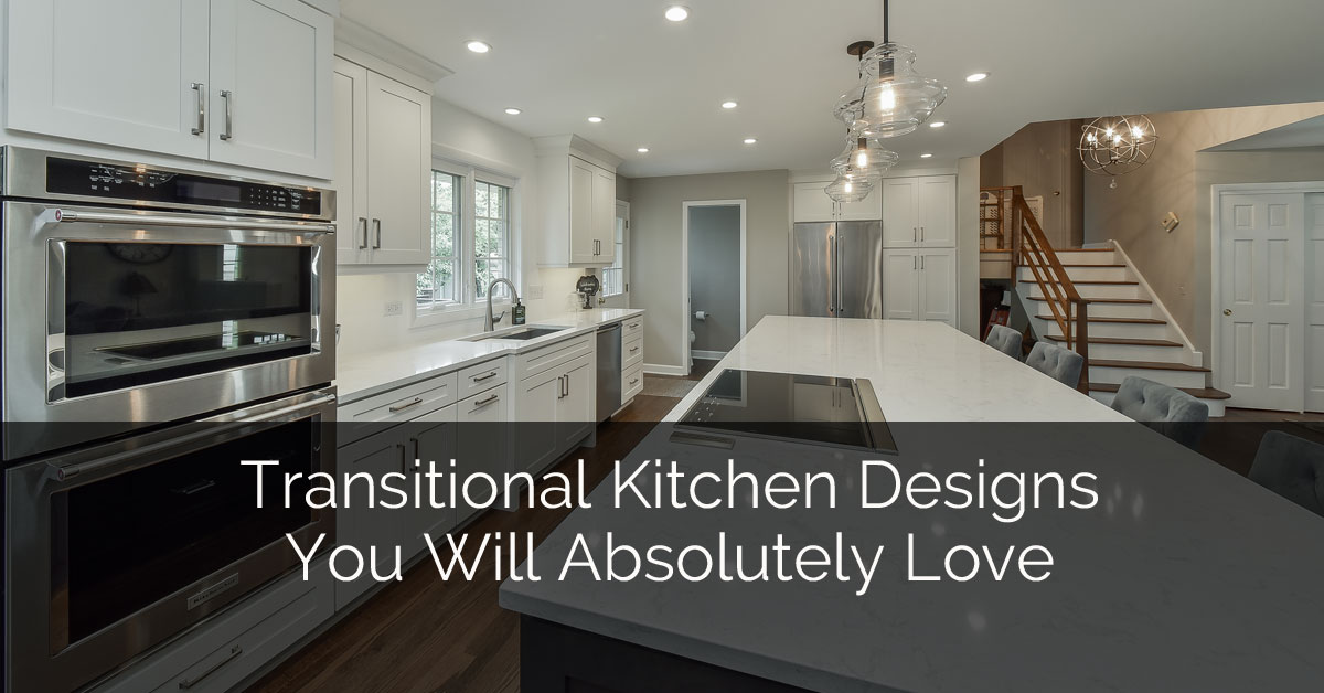 Transitional Kitchen Designs You Will Absolutely Love Home Remodeling Contractors Sebring