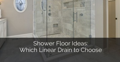 Shower Floor Ideas Which Linear Drain to Choose - Sebring Design Build