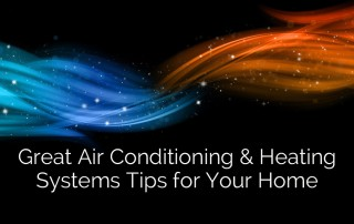 Great Air Conditioning and Heating Systems Tips for Your Home - Sebring Design Build