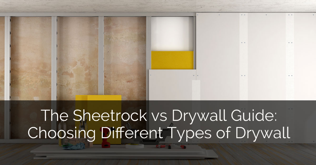 The Sheetrock vs Drywall Guide Choosing Different Types of Drywall 0_Sebring Design Build