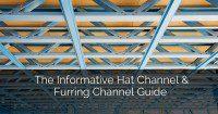 The Informative Hat Channel & Furring Channel Guide - Sebring Design Build