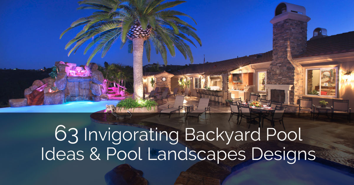 48 Invigorating Backyard Pool Ideas Pool Landscapes Designs Home Inspiration Backyard Pool Design Design