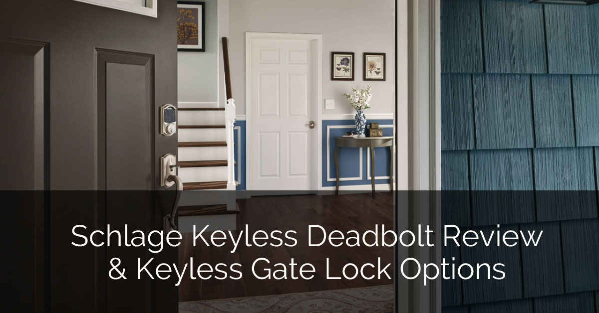 Schlage Keyless Deadbolt Review & Keyless Gate Lock Options - Sebring Design Build