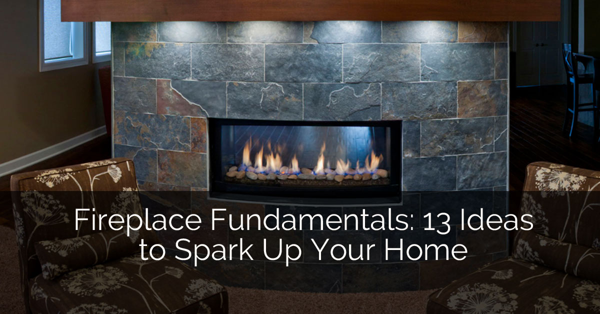 Fireplace Fundamentals: 13 Ideas to Spark Up Your Home