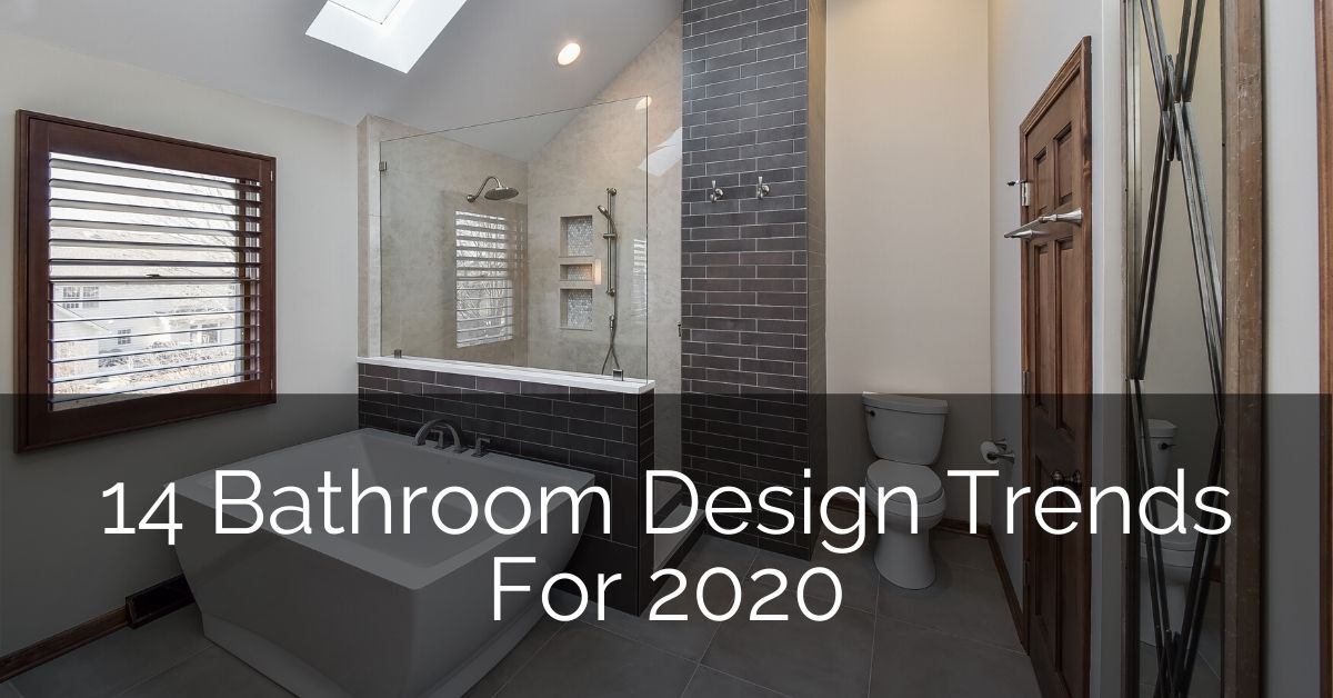 14 Bathroom Design Trends For 2020 | Home Remodeling Contractors | Sebring Design Build