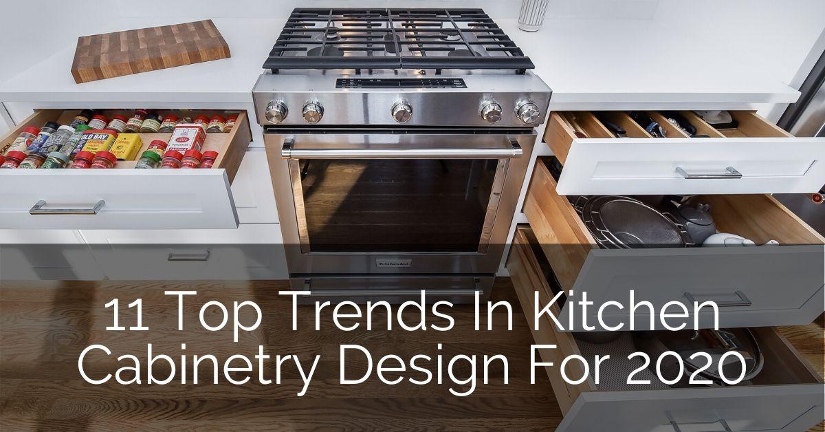 11 Top Trends In Kitchen Cabinetry Design For 2020 Home Remodeling Contractors Sebring Design Build