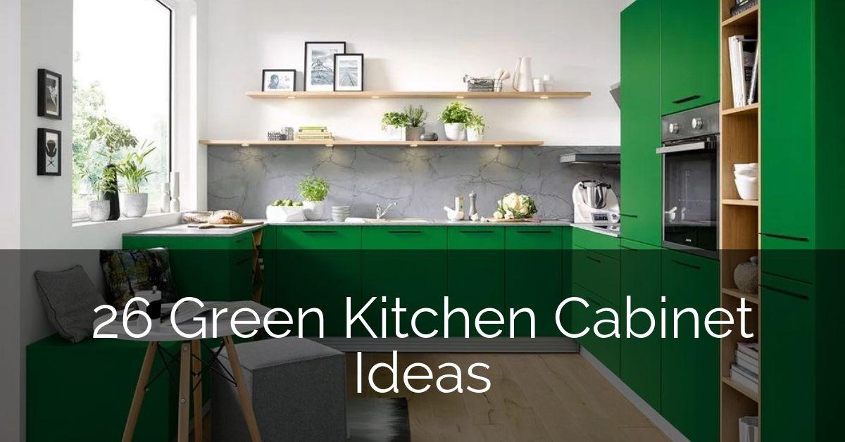 26 Green Kitchen Cabinet Ideas Sebring Design Build Remodeling