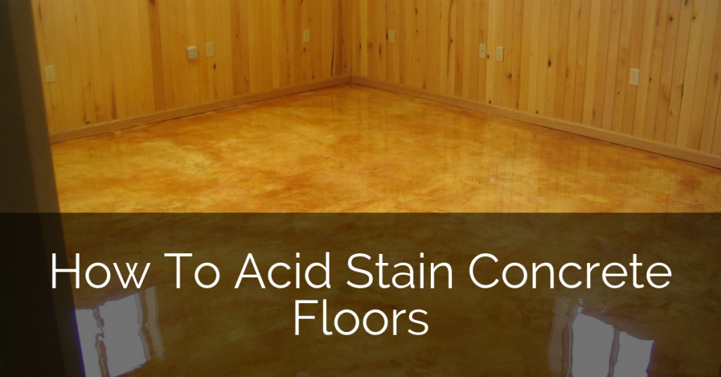 How To Acid Stained Concrete Floors