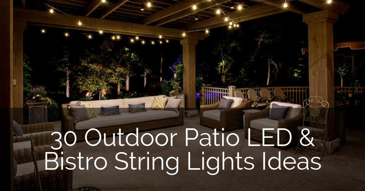 30 Outdoor Patio Led Bistro String Lights Ideas Sebring Design Build