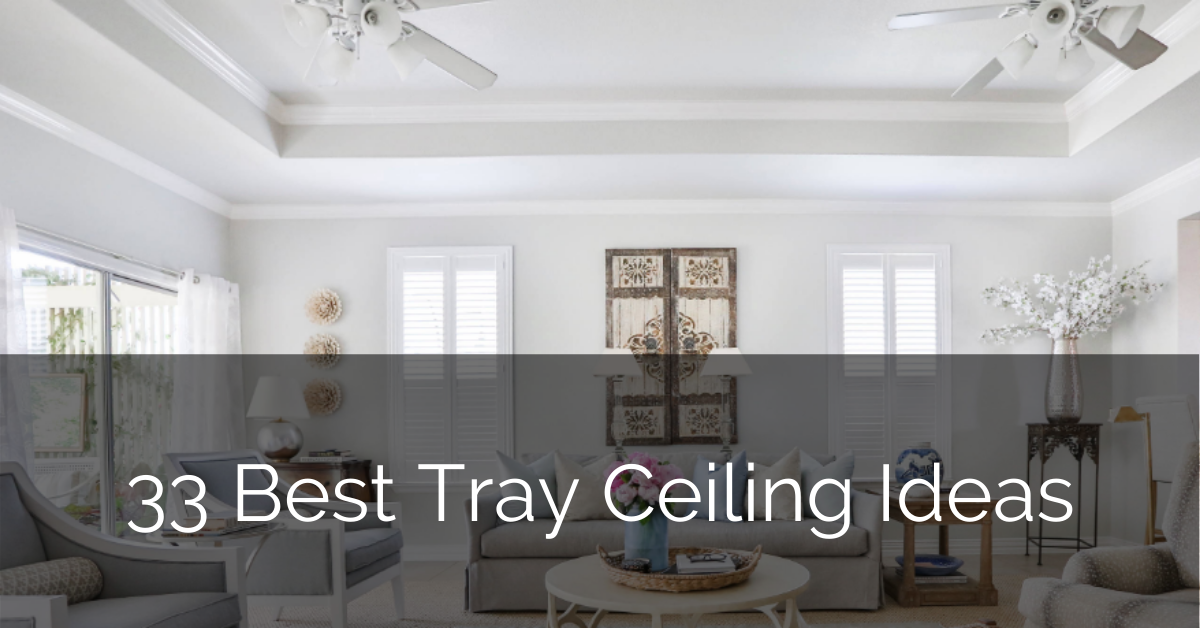 33 Best Tray Ceiling Ideas Sebring Design Build Design Trends