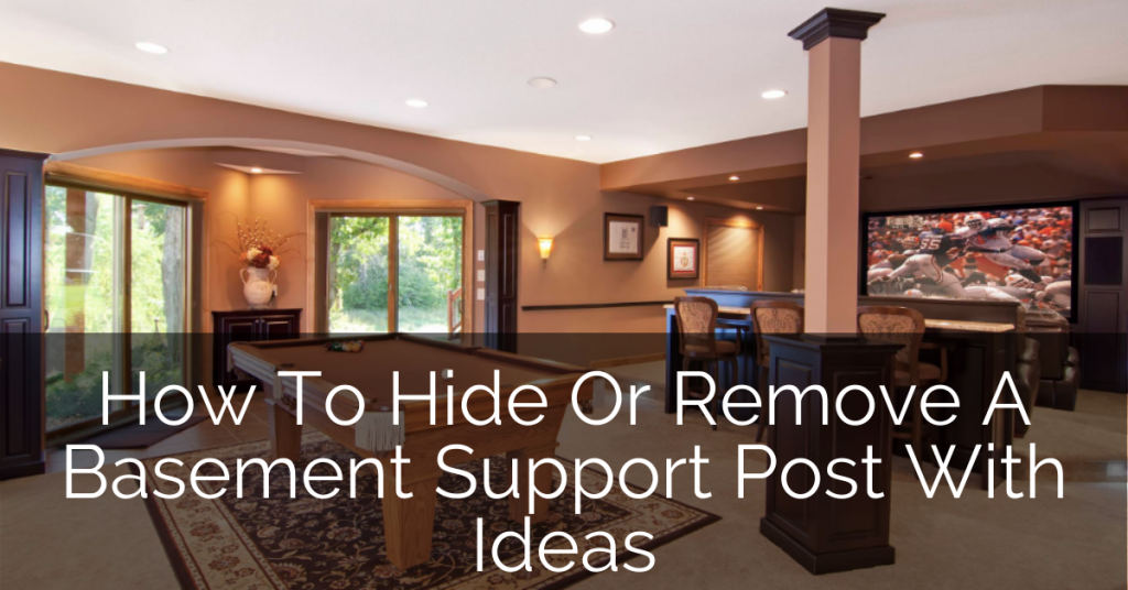 Basement Pole Covers How To Hide Or Remove Basement Support Post