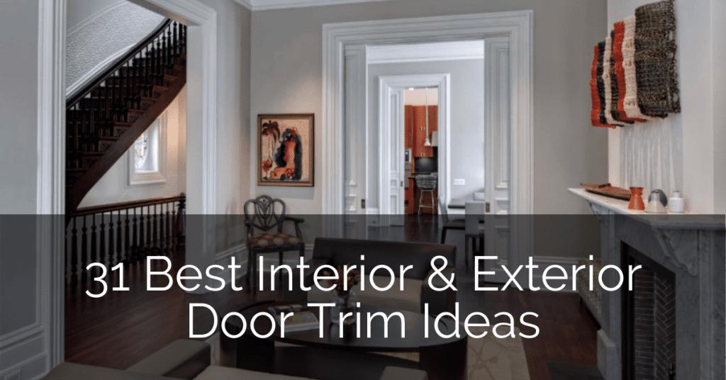 31 Best Interior Exterior Door Trim Ideas Sebring Design Build