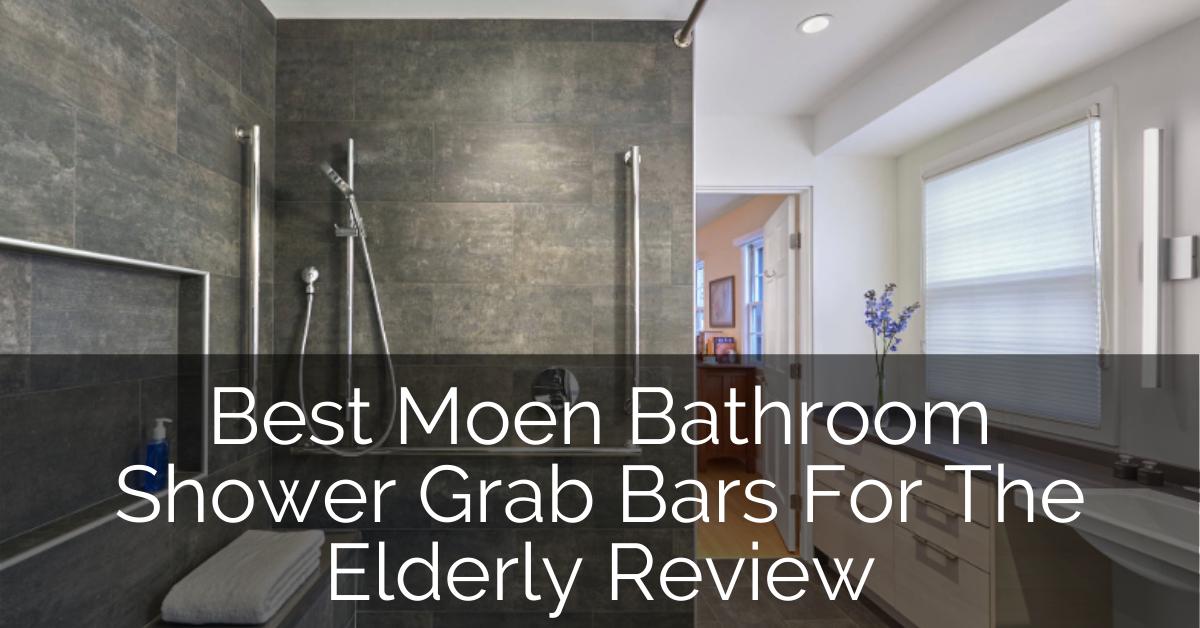 Best Moen Bathroom Shower Grab Bars For Showers Review