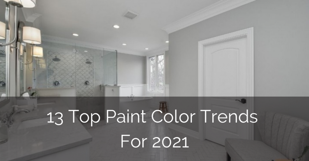 13 Top Paint Color Trends For 2021 Home Remodeling Contractors Sebring Design Build