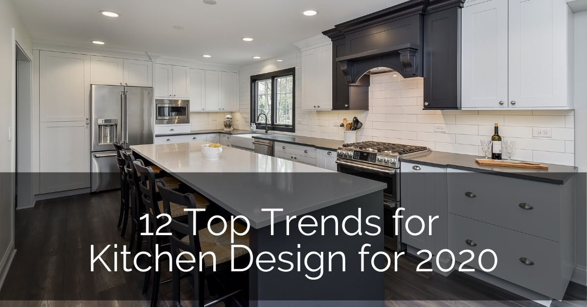 12 Top Trends In Kitchen Design For 2020 Home Remodeling