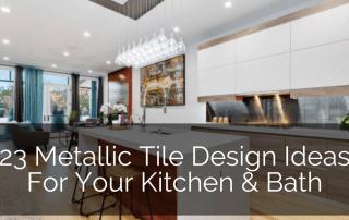 Metallic-Tile-Design-Kitchen-Bath-Ideas-Sebring-Design-Build