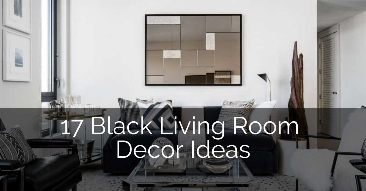 17 Black Living Room Decor Ideas Sebring Build Design