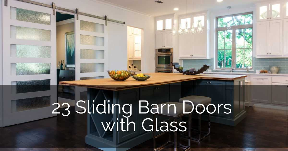 23 Sliding Barn Doors With Glass Sebring Design Build