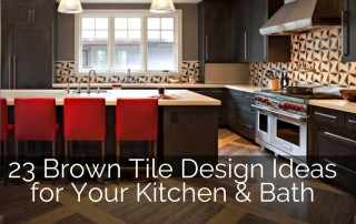 brown-tile-design-kitchen-bath-ideas