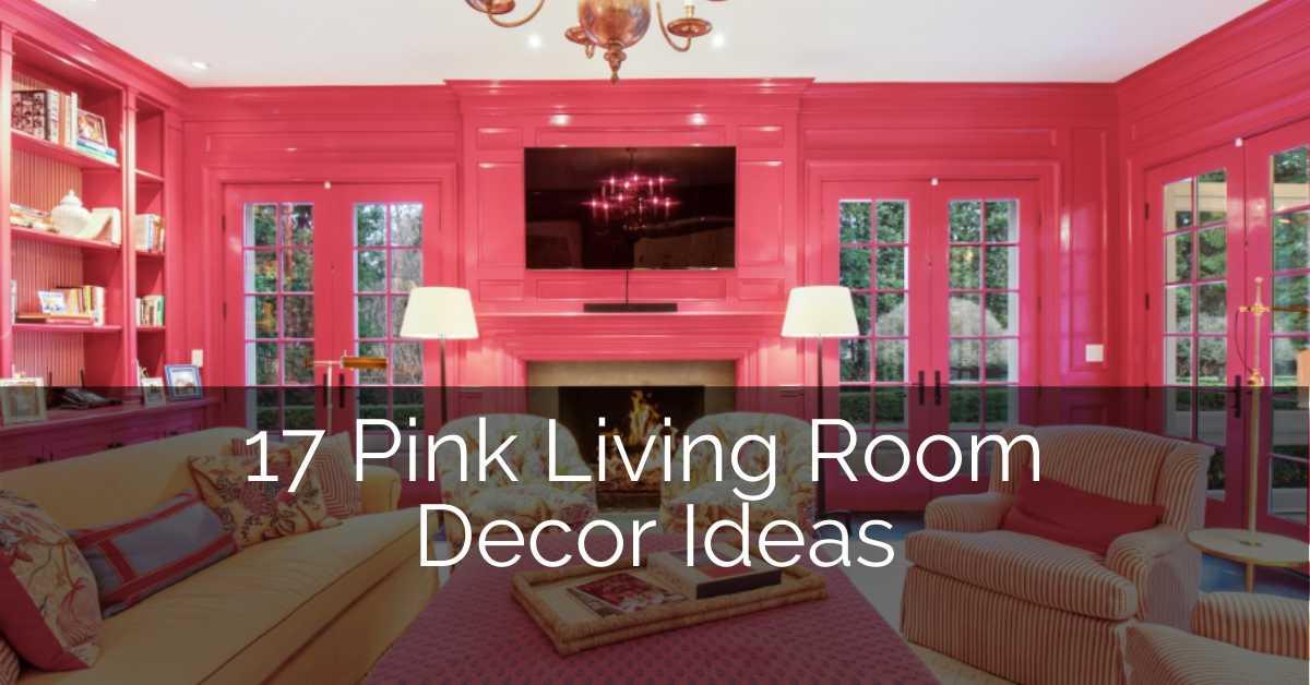 17 Pink Living Room Decor Ideas Sebring Design Build