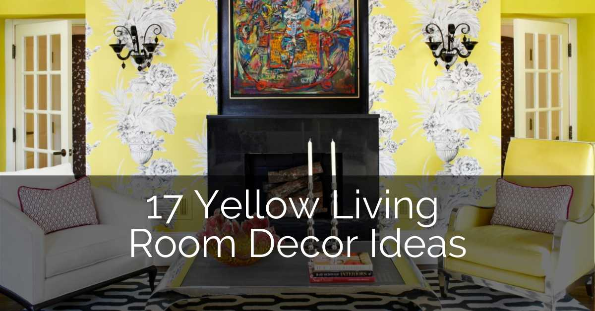 17 Yellow Living Room Decor Ideas Sebring Design Build
