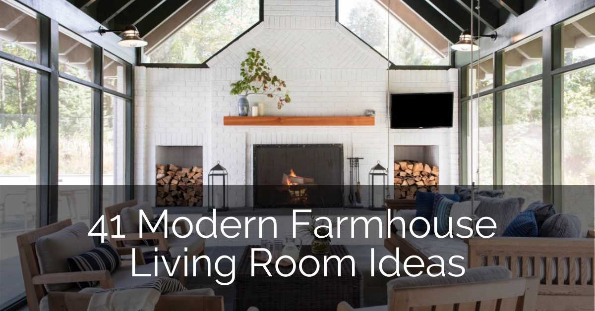 41 Modern Farmhouse Living Room Ideas Sebring Design Build