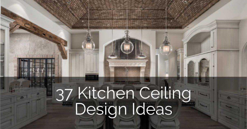 37 Kitchen Ceiling Design Ideas