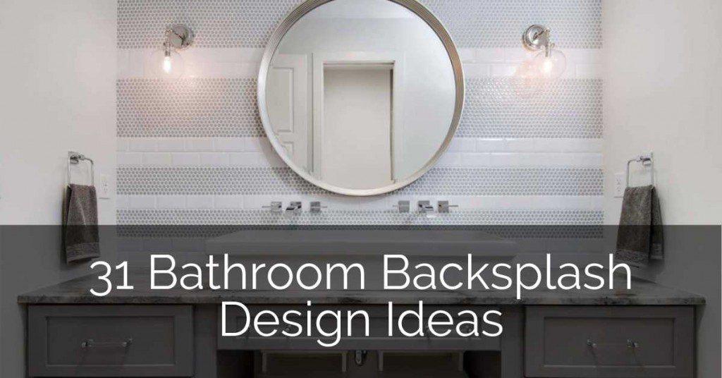 31 Bathroom Backsplash Ideas Sebring Design Build