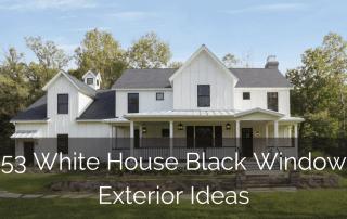 53 White House Black Window Exterior Ideas