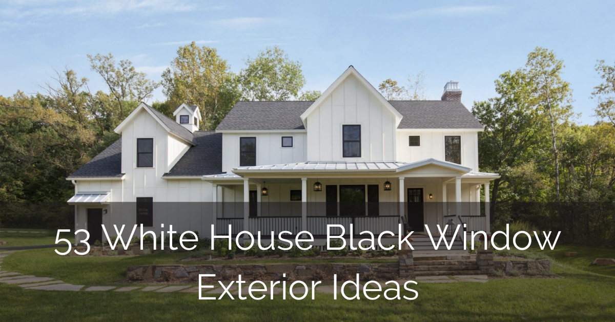 53 White House Black Window Exterior Ideas