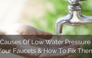 Causes-Low-Water-Pressure-Faucets-Sebring-Design-Build