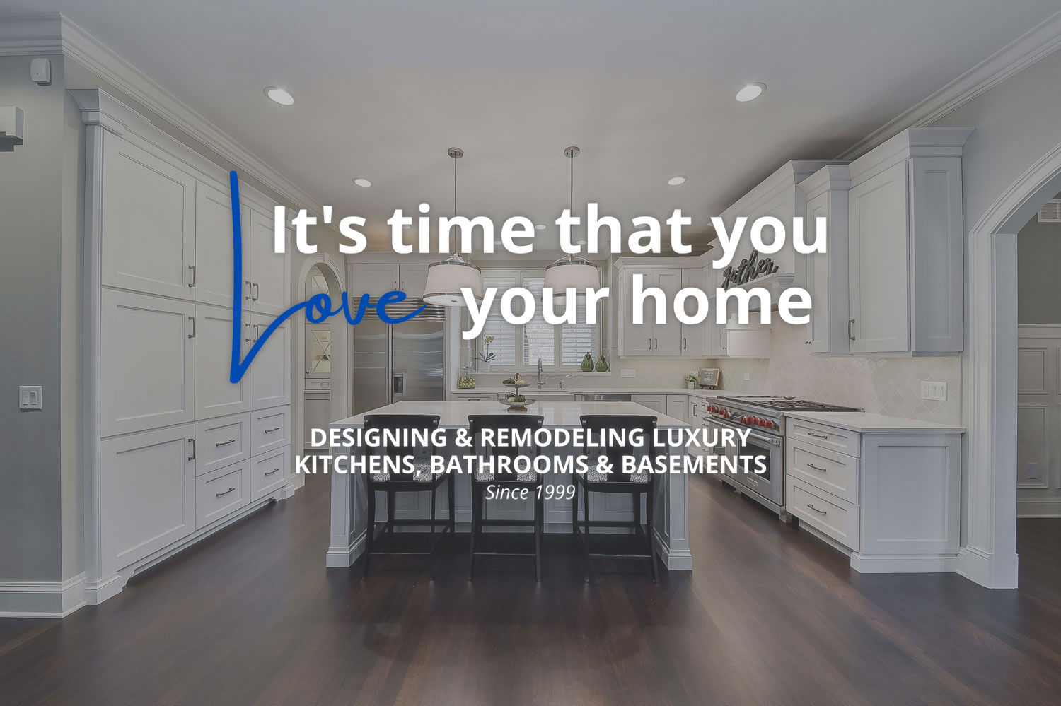 It's Time That You Love Your Home