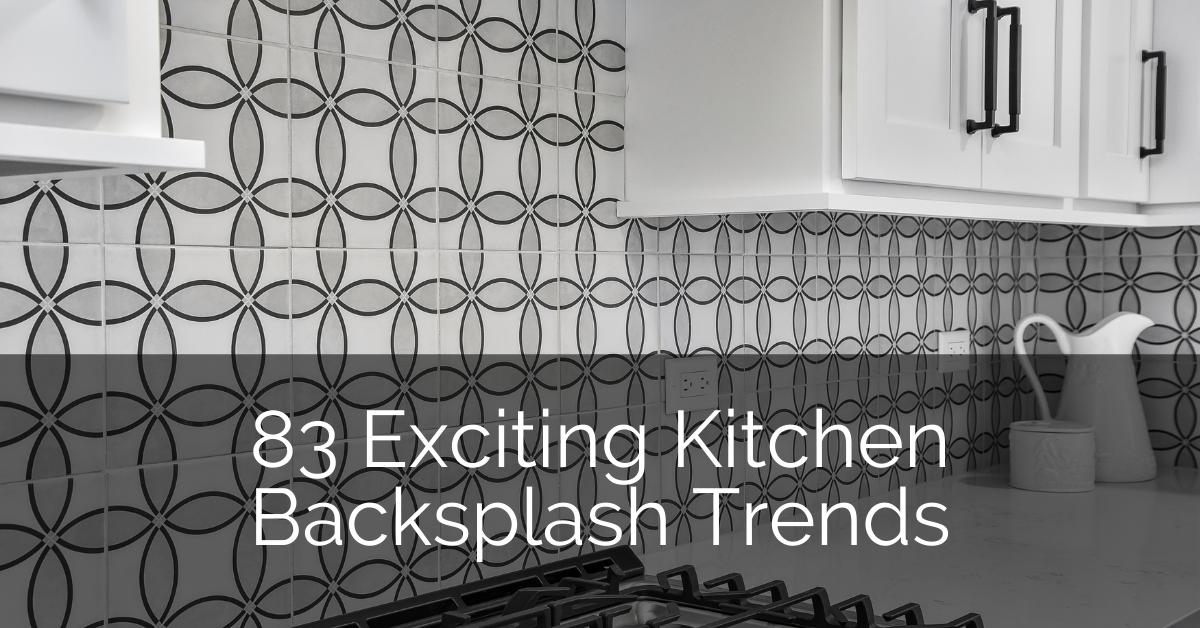 71 Exciting Kitchen Backsplash Trends to Inspire You - Sebring Design Build